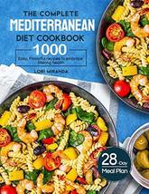 The Complete Mediterranean Diet Cookbook: 1000 Easy, Flavorful recipes t... - $10.67