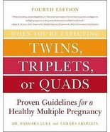 When You're Expecting Twins, Triplets, or Quads 4th Edition : Proven... - $17.05