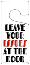 Leave Your Issues At The Door Novelty Metal Door Hanger - $12.95