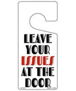 Leave Your Issues At The Door Novelty Metal Door Hanger - $12.95