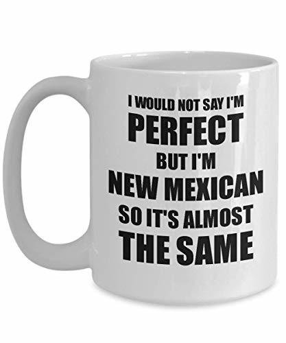 Primary image for New Mexican Mug Funny New Mexico Gift Idea for Men Women Pride Quote I'm Perfect