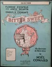 "1929 NOEL COWARD ""BITTER SWEET"" THEATER SHEET MUSIC ""ZIGEUNER"" - $4.99"