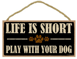 "Life is Short Play with Your Dog  10"" x 5"" sign plaque pet lovers gift  - $10.95"