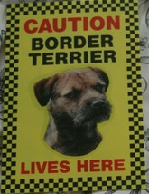 CAUTION BORDER TERRIER LIVES HERE -  DOG SIGN - $3.90