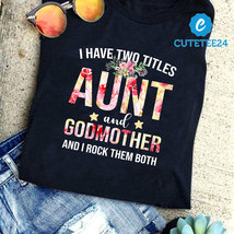 I Have Two Tittles Aunt and Godmother And I Rock Them Both, Funny Gift F... - $21.99+