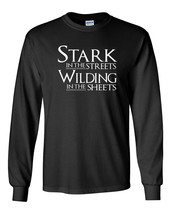 593 Stark  Streets Wildling in the sheets Long Sleeve Shirt game king castle new - $18.00+