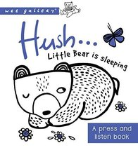 Hush ... Little Bear is Sleeping: A press and listen book (Wee Gallery) ... - $8.31