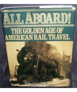 ALL ABOARD! The Golden Age of American Rail Travel Book - $11.96