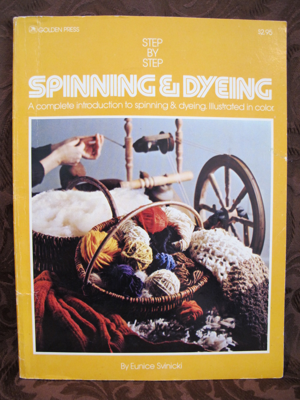 Spinning and Dyeing Book Vintage Spin Dye Step by Step Patterns Wool Spinner etc
