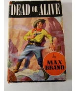 Dead or Alive by Max Brand 1938 Western Novel - $10.00