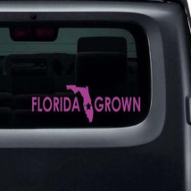 "Florida Grown Vinyl Sticker Decal 2""h x 8""w - $7.99"