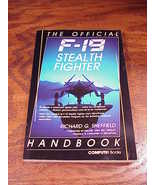 The Official F-19 Stealth Fighter Handbook by Richard G. Sheffield for t... - $6.95