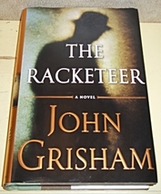 Book: The Racketeer John Grisham Hardback with Dust Jacket First Edition - $10.99