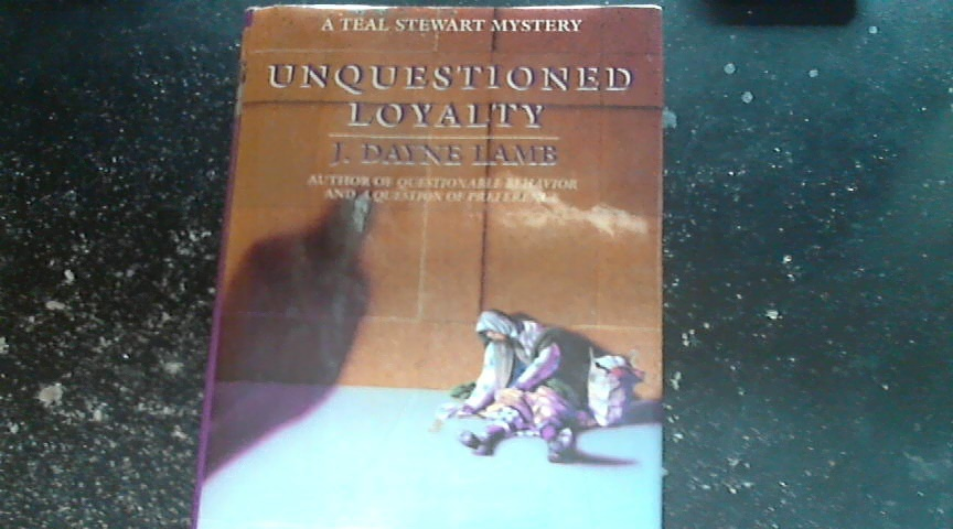 Unquestioned Loyalty By J.Dayne Lamb (1995 Hardcover)