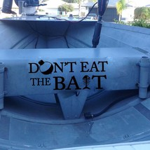 "Don't Eat the Bait Fishing Boat Vinyl Sticker Decal 9""h x 22""w - $19.99"