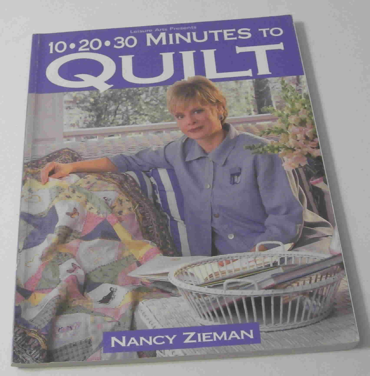 Leisure Arts 10 20 30 Minutes to Quilt by Nancy Zieman, Softcover