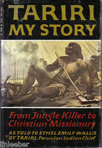 TARIRI,MY STORY-FROM JUNGLE KILLER TO CHRISTIAN MISSIONARY;PERUVIAN INDI... - $9.99