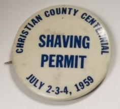 Scarce Old Pinback~Shaving Permit~vintage Sesqui-Centennial Christian Co... - $8.00