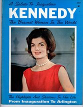 A Salute to Jacqueline Kennedy The Bravest Woman In The World - $4.75
