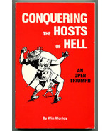 Conquering the Hosts of Hell: An Open Triumph by Win Worley 1977 demons ... - $30.00