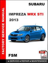 SUBARU IMPREZA WRX STI  2013  FACTORY SERVICE REPAIR WORKSHOP MAINTENANC... - $14.95