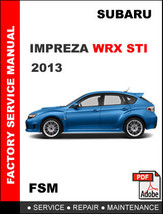 SUBARU IMPREZA WRX STI  2013  FACTORY OEM SERVICE REPAIR WORKSHOP SHOP M... - $14.95