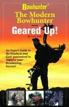 The Modern Bowhunter - Geared Up! Book [Paperback] Curt Wells - $4.95