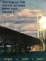 Mastering the social studies MEAP test: Grade 5 (Michigan) Killoran, James
