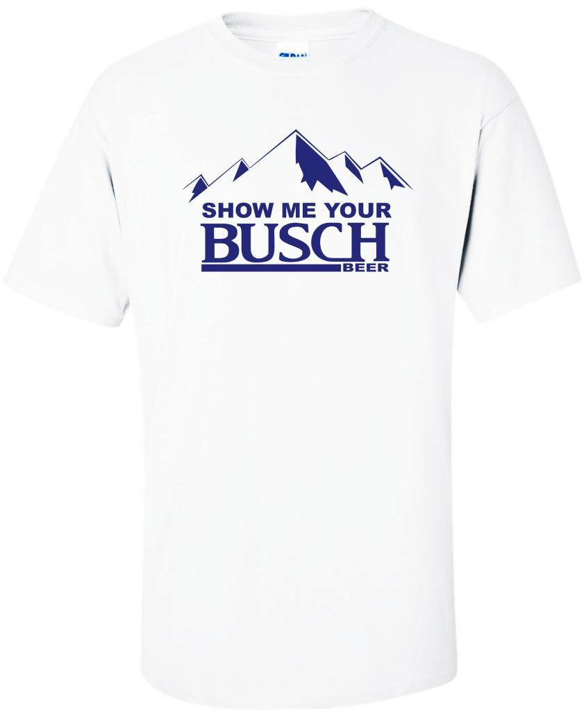 Show Me Your Busch Beer Light T Shirt Pick Size  Color S M L XL 2XL 3XL 4XL 5XL