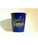 """Porcelain """"Sleepless In Seattle"""" Shot Glass - Great Collector's Item! - $5.00"""