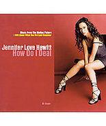 Jennifer Love Hewitt (How Do I Deal) - $1.98