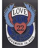 HARLEY DAVIDSON OF GLENDALE LOVE RIDE 22 NOVEMBER 13  2005 Pin - $2.95