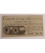1885 Corticelli Sewing Silk Advertisement - $25.00