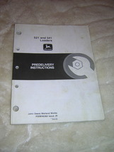 John Deere 521 and 541 Loader Predelivery Instructions  Manual  - $14.00