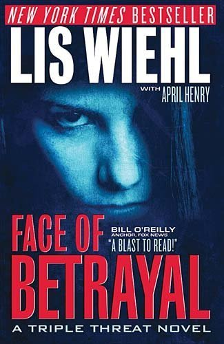 Face of Betrayal (Triple Threat Series #1) [Feb 01, 2010] Wiehl, Lis and Henry,