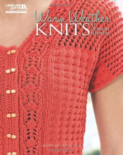 Warm Weather Knits (Leisure Arts #5098) [Paperback] [Nov 01, 2010] Newton, Debor