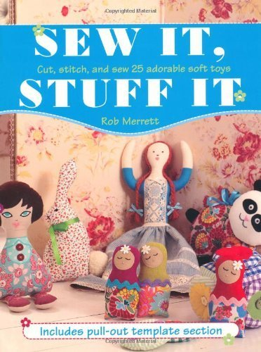 Primary image for Sew It Stuff It: Cut Stitch and Sew 25 Adorable Soft Toys [Aug 01, 2010] Merrett