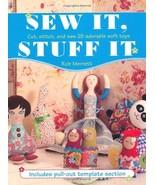 Sew It Stuff It: Cut Stitch and Sew 25 Adorable Soft Toys [Aug 01, 2010]... - $12.99