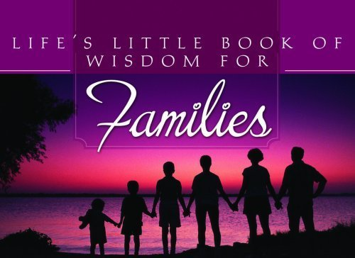 Life's Little Book of Wisdom For Families [Feb 01, 2008] Publishing, Barbour