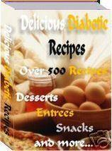 Over 500 Delicious Diabetic Recipes Ebook - $1.99