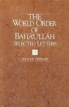 The World Order of Baha'u'llah by Shoghi Effendi (1993-07-30) [Paperback] [Jan 0