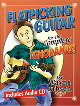 Flatpicking Guitar For The Complete Ignoramous/Book w/CD Set - $18.00