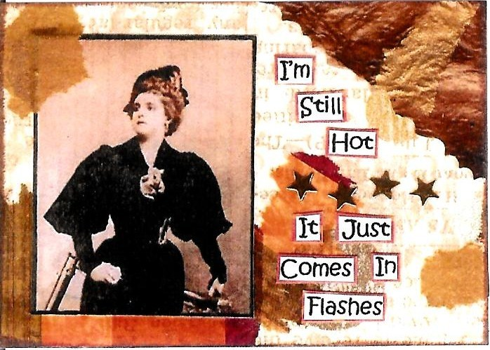 Primary image for ACEO ATC Art Collage Print Women Still Hot Just Comes In Flashes Humor Sarcasm