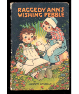 """Raggedy Ann's Wishing Pebble"" Johnny Gruelle Book - $15.95"