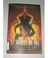 In Me: It Wakes in Me 2 by Kathleen O'Neal Gear (2006, Paperback) - $3.54