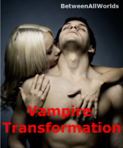 vxzr Be A Vampire Transformation Love Power Wealth Betweenallworlds Spell - $159.00
