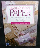 MAKING YOUR OWN PAPER Book by Marianne Saddington LIKE NEW! - $7.96