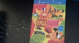 Extremely Pale Rose By Jamie Ivey (2006 Hardcover) - $5.00
