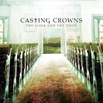 THE ALTAR AND THE DOOR by Casting Crowns