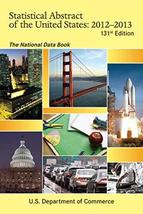 Statistical Abstract of the United States 2012-2013: The National Data B... - $12.99